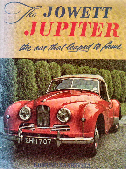 Book cover of The Jowett Jupiter the Car That Leaped to Fame